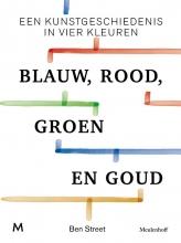 Ben Street , Blauw, rood, groen en goud