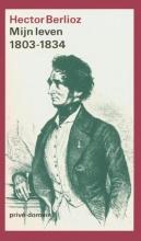 Hector  Berlioz Mijn leven 1 1803-1834 (POD)