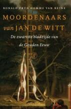 Ronald  Prud`homme van Reine Moordenaars van Jan de Witt