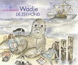 Yvonne  Brill Wadje de zeehond/der Seehund