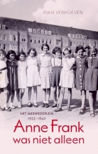 Rian Verhoeven , Anne Frank was niet alleen