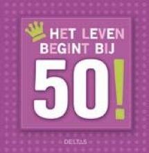 Het leven begint bij 50!
