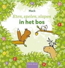 Mack van Gageldonk , Eten, spelen, slapen in het bos