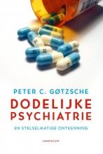 Peter C. Gotzsche , Dodelijke psychiatrie en stelselmatige ontkenning