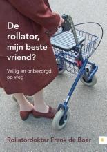 Rollatordokter Frank de Boer De rollator, mijn beste vriend?