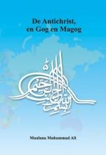 Maulana Muhammad Ali , De Antichrist, en Gog en Magog