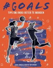 Nico van Yperen Laura Jonker, #GOALS Tips om (nog) beter te worden