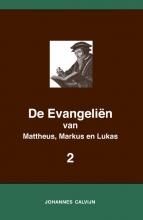 Johannes Calvijn , De Evangeliën van Mattheus, Markus en Lukas 2