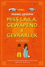 Manu  Joseph Miss Laila, gewapend & gevaarlijk