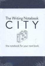 Shaun  Levin The Writing Notebook: City