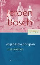 , Jeroen Bosch, wijsheid-schrijver met beelden