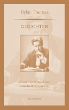 Dylan  Thomas Prominent-reeks Gedichten - Dylan Thomas; gekozen en vertaald door Cees W. Schoneveld