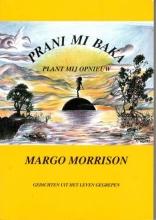 Margo  Morrison Prani mi Baka = Plant mij opnieuw
