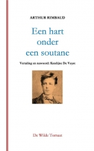 Arthur  Rimbaud Een hart onder een soutane