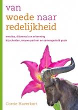 Corrie Haverkort , Van woede naar redelijkheid