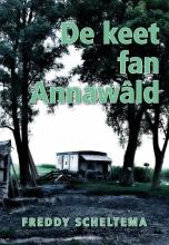 Freddy  Scheltema De keet fan Annawald