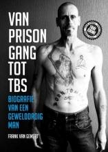 Frank van Gemert Van prison gang tot TBS