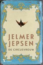 Jelmer  Jepsen JEPSEN*DE CIRCUSVROUW