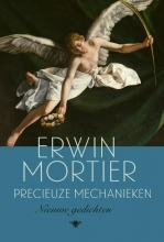 Erwin Mortier , Precieuze mechanieken