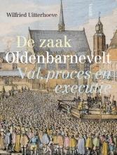 Wilfried  Uitterhoeve De zaak Oldenbarnevelt