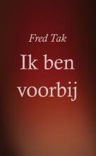 Fred Tak , Ik ben voorbij