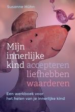Susanne  Hühn Mijn innerlijke kind – accepteren, liefhebben, waarderen