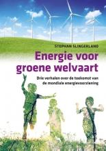Stephan Slingerland , Energie voor groene welvaart
