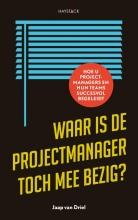 Jaap van Driel Waar is de projectmanager toch mee bezig?