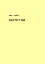 Dirk  Lenaerts Elegy for a Rose