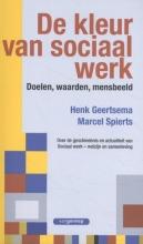Henk  Geertsema, Marcel  Spierts De kleur van Sociaal werk