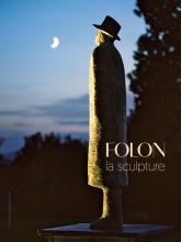 , Folon. Sculpteur