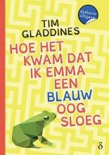 Tim Gladdines , Hoe het kwam dat ik Emma een blauw oog sloeg