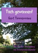 Gert Timmermans , Toch gewonnen!