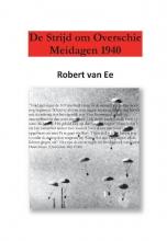 Robert van Ee , De Strijd om Overschie