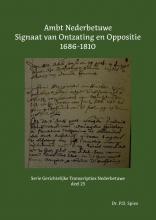 P.D. Spies , Ambt Nederbetuwe Signaat van Ontzating en Oppositie 1686-1810