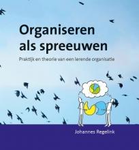 Johannes Regelink , Organiseren als spreeuwen