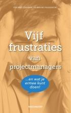 Menno Valkenburg Marieke Strobbe  Hans Veenman  Leo de Bruijn, Vijf frustraties van projectmanagers