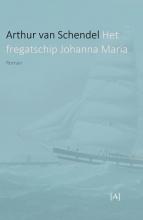 Arthur van Schendel Het fregatschip Johanna Maria