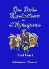 Alexandre Dumas , De drie musketiers en D`Artagnan deel I en II