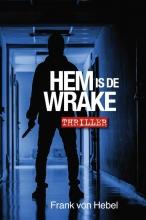 Frank Von Hebel , Hem is de wrake