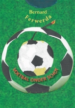 Bernard Ferwerda , Voetbal onder schot