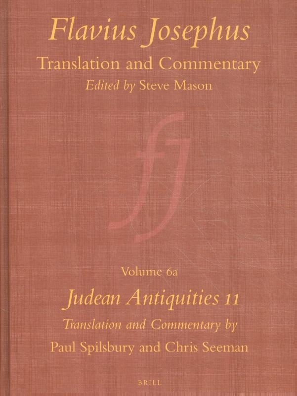 Paul Spilsbury, Chris Seeman,Flavius Josephus: Translation and Commentary, Volume 6a: Judean Antiquities 11