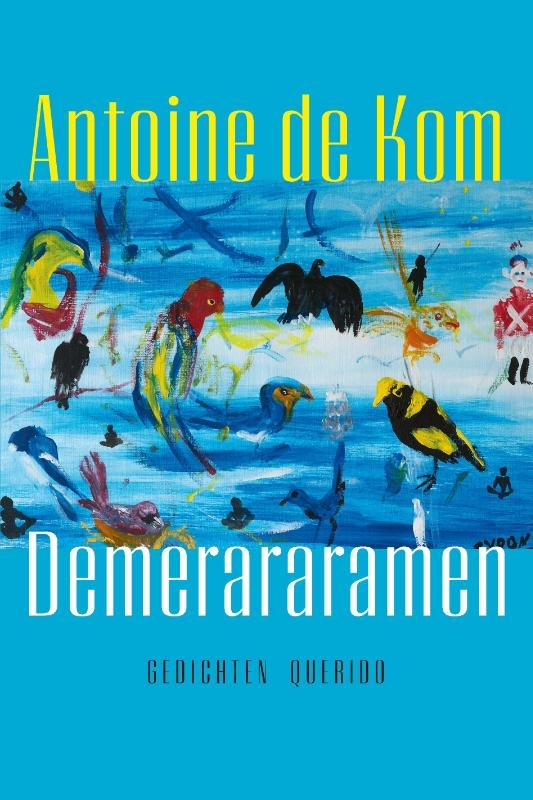Antoine de Kom,Demerararamen
