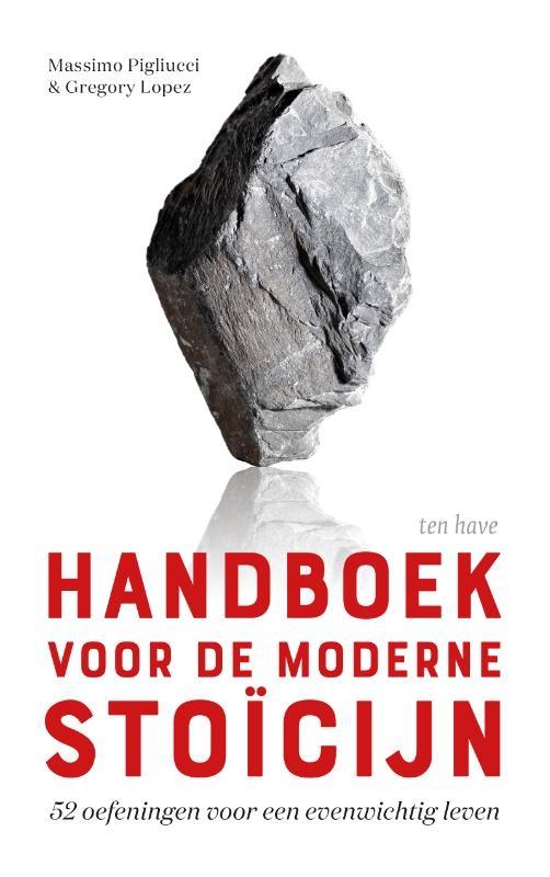 Gregory Lopez, Massimo Pigliucci,Handboek voor de moderne stoïcijn