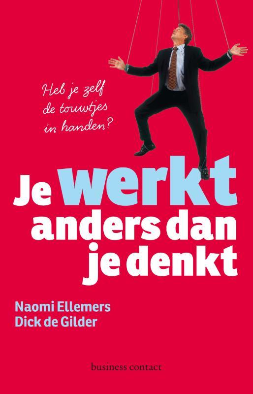 Naomi Ellemers, Dick de Gilder,Je werkt anders dan je denkt