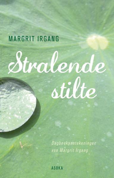 Margrit Irgang,Stralende stilte