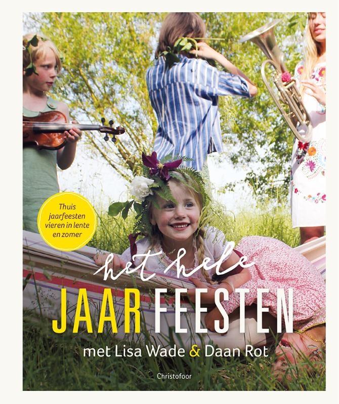 Lisa Wade, Daan Rot,Het hele jaar feesten