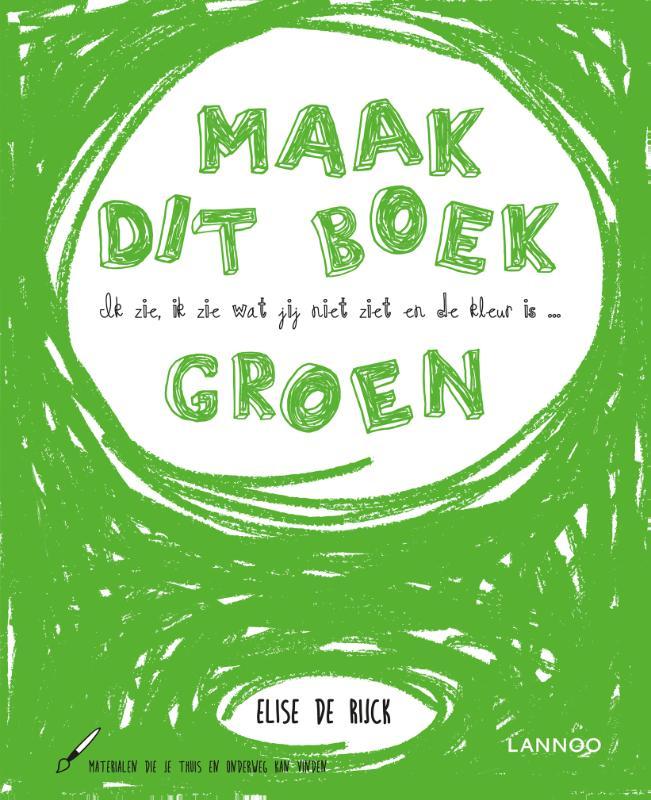 Elise De Rijck,Ik zie, ik zie wat jij niet ziet en de kleur is ... groen