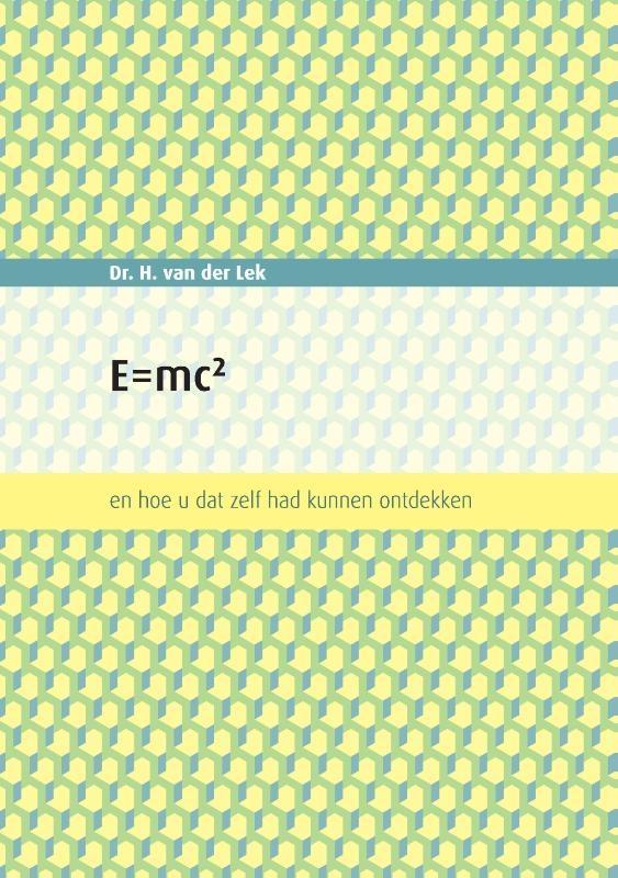 Dr. H. (Harm) Van der Lek,E=mc2
