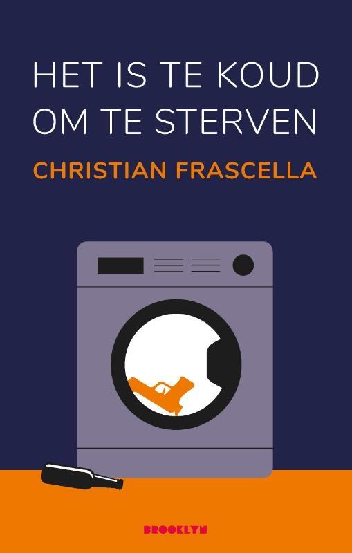 Christian Frascella,Het is te koud om te sterven